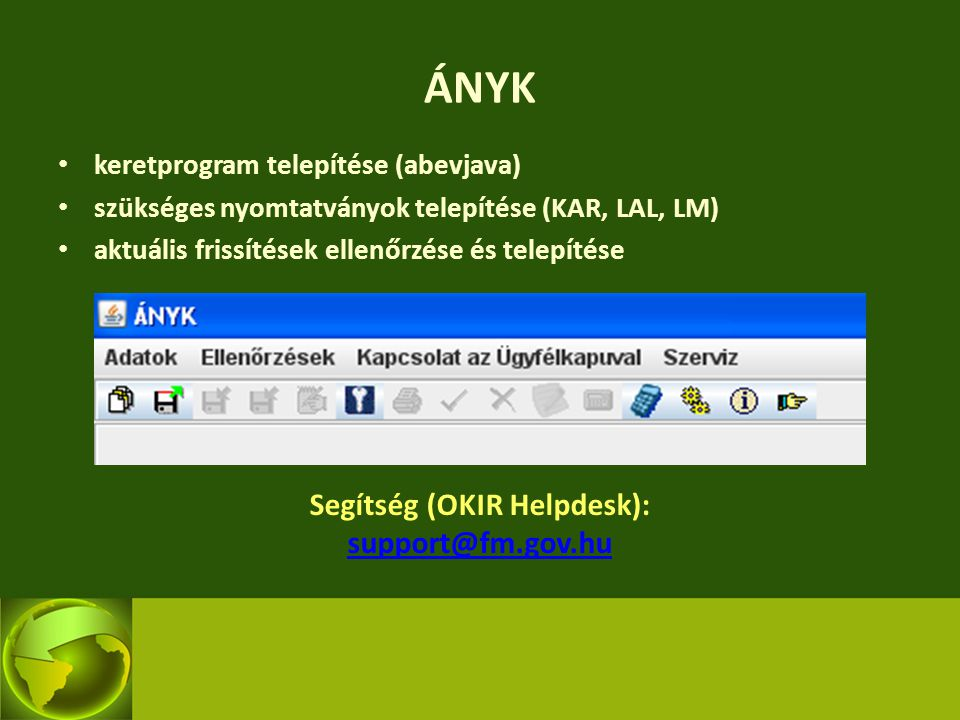 Segítség (OKIR Helpdesk): support@fm.gov.hu