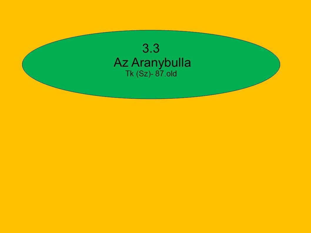 3.3 Az Aranybulla Tk (Sz)- 87.old