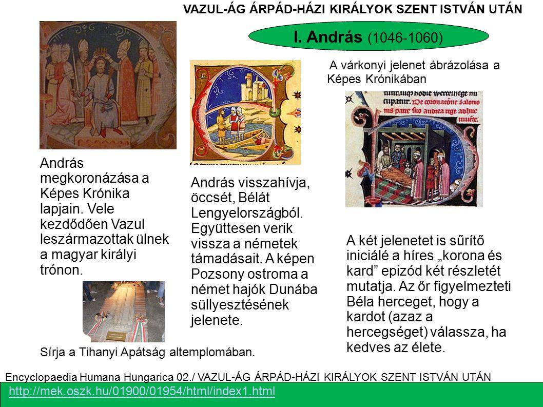 VAZUL-ÁG ÁRPÁD-HÁZI KIRÁLYOK SZENT ISTVÁN UTÁN