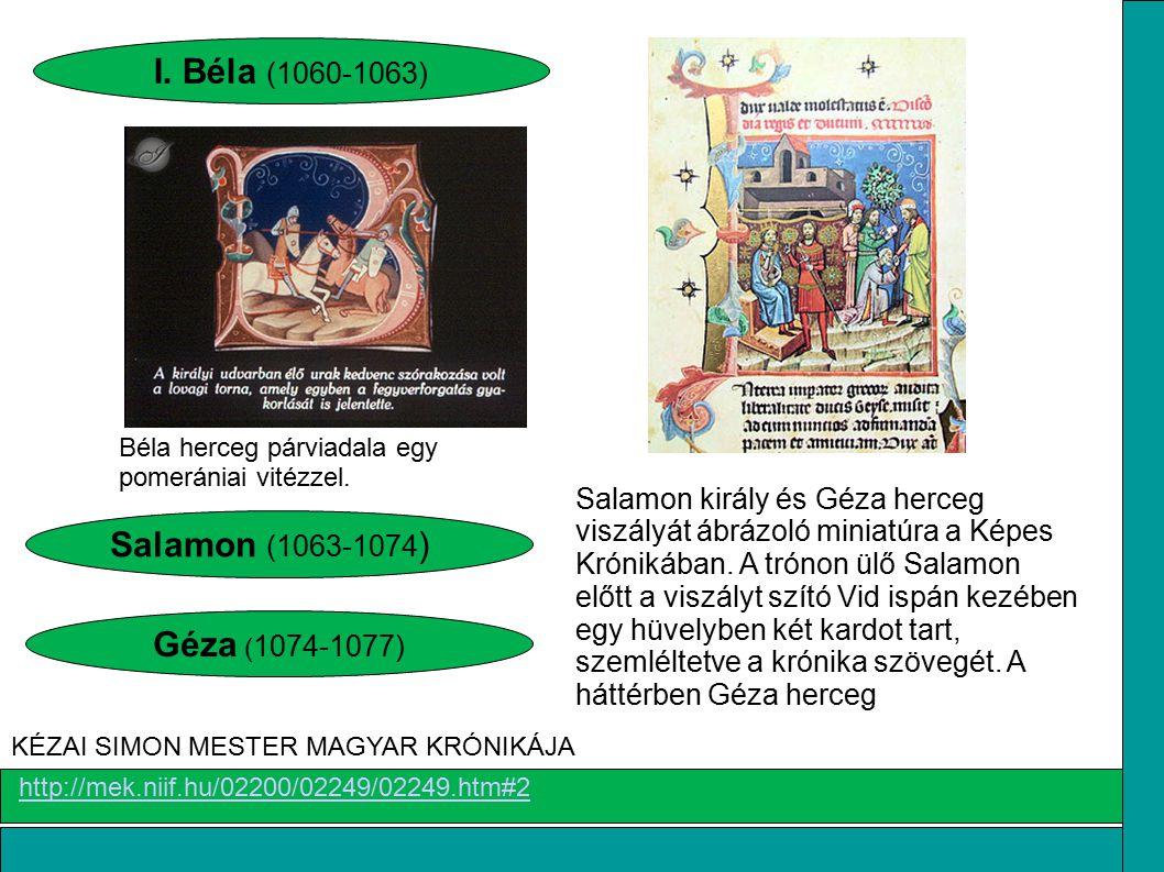I. Béla (1060-1063) Salamon (1063-1074) Géza (1074-1077)