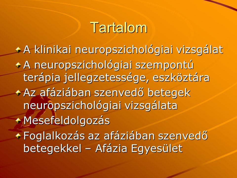 Tartalom A klinikai neuropszichológiai vizsgálat