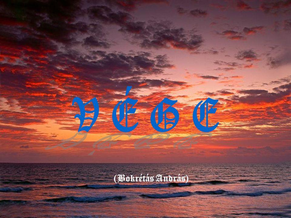 V É G E (Bokrétás András)