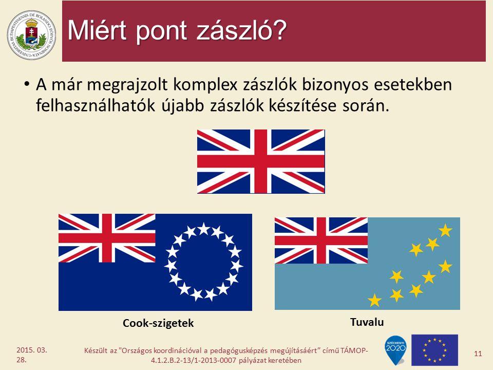 Miért pont zászló A már megrajzolt komplex zászlók bizonyos esetekben felhasználhatók újabb zászlók készítése során.