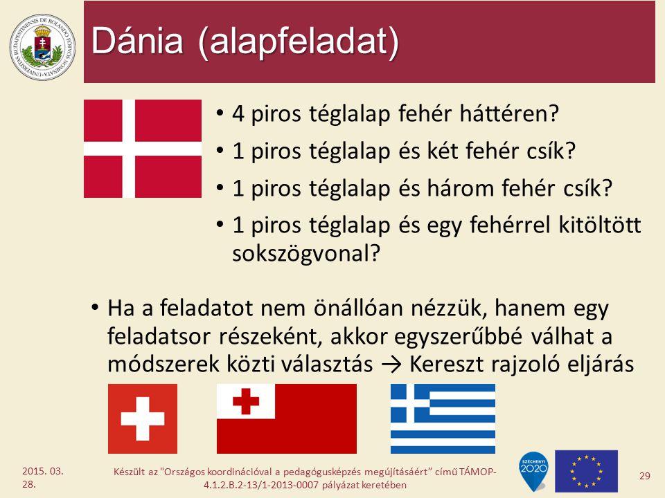 Dánia (alapfeladat) 4 piros téglalap fehér háttéren