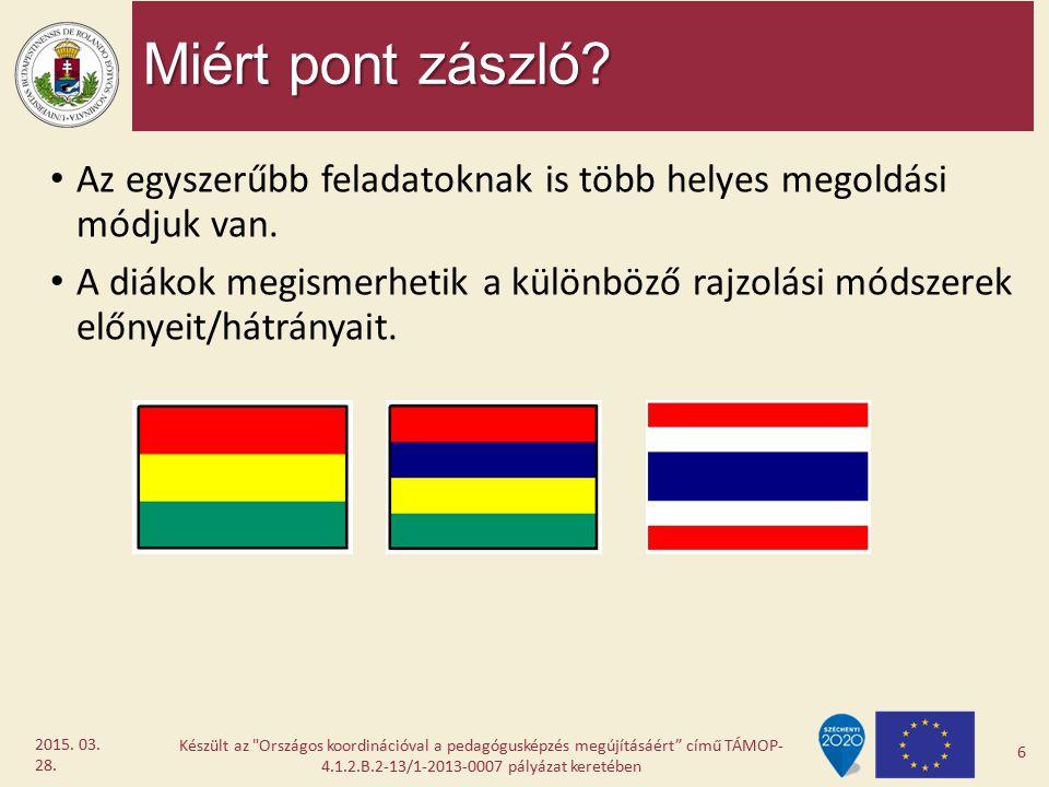 Miért pont zászló Az egyszerűbb feladatoknak is több helyes megoldási módjuk van.