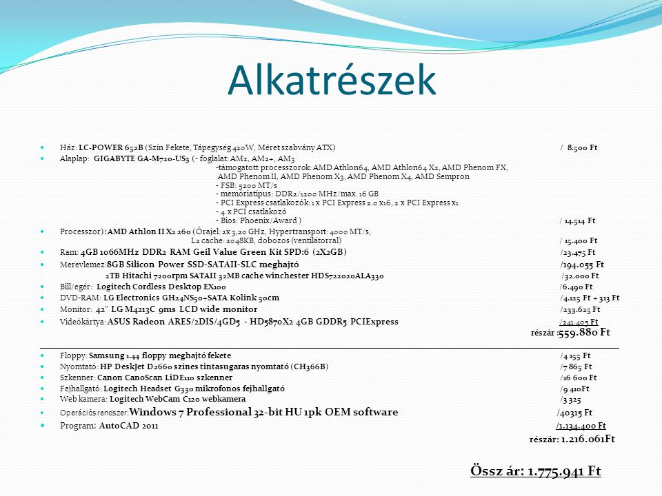 Alkatrészek Program: AutoCAD 2011 /1.134.400 Ft részár: 1.216.061Ft
