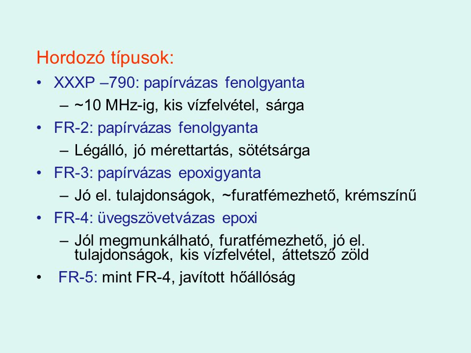 Hordozó típusok: XXXP –790: papírvázas fenolgyanta