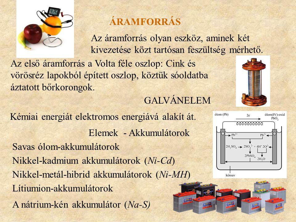 áramforrás Az áramforrás olyan eszköz, aminek két kivezetése közt tartósan feszültség mérhető.