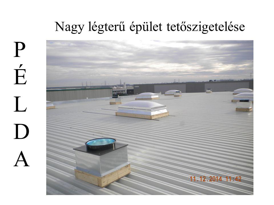 Nagy légterű épület tetőszigetelése