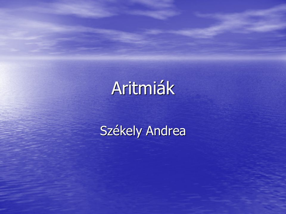 Aritmiák Székely Andrea