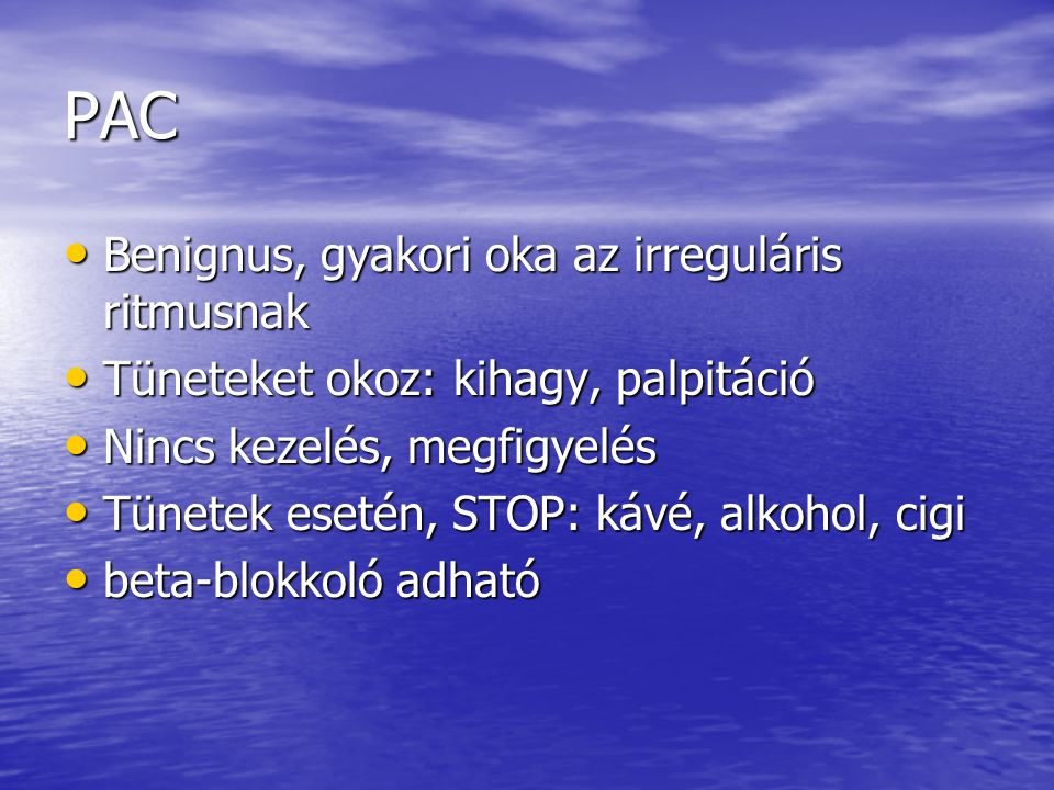 PAC Benignus, gyakori oka az irreguláris ritmusnak