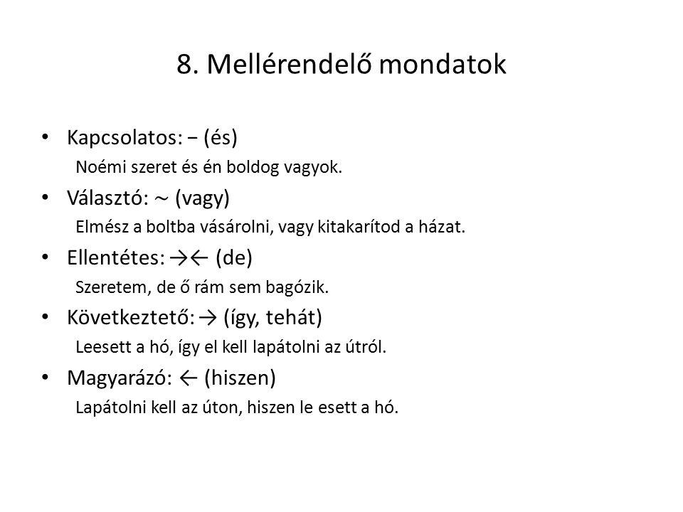 8. Mellérendelő mondatok