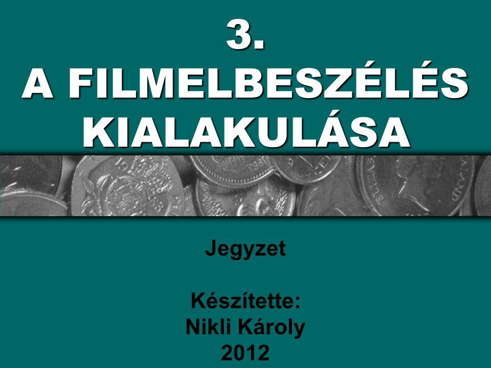 3. A FILMELBESZÉLÉS KIALAKULÁSA