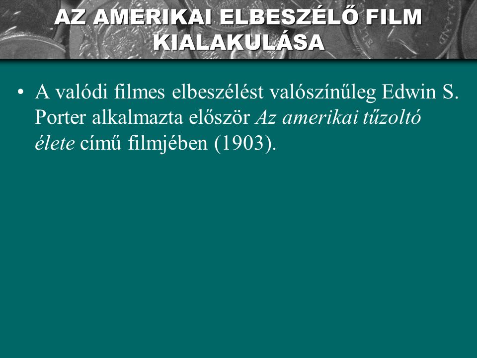 AZ AMERIKAI ELBESZÉLŐ FILM KIALAKULÁSA