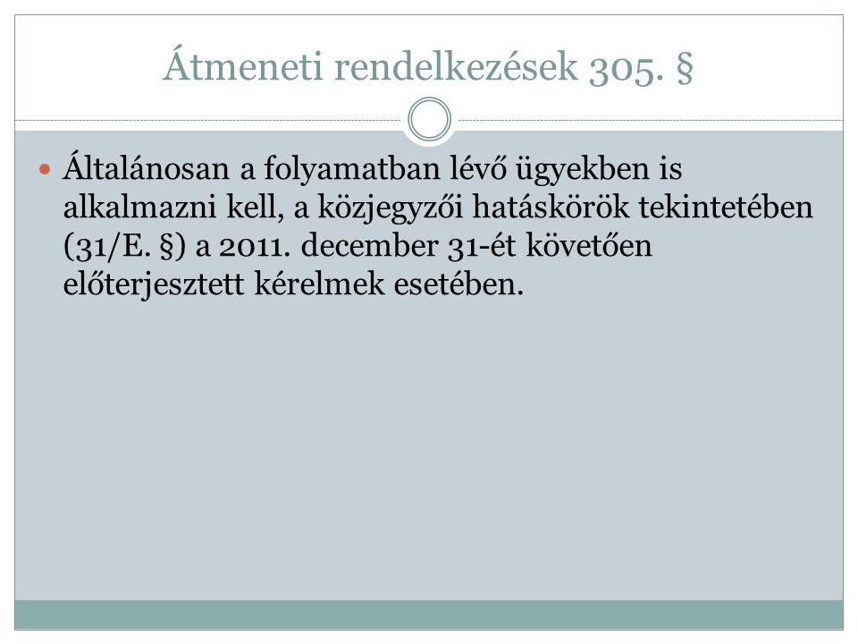 Átmeneti rendelkezések 305. §