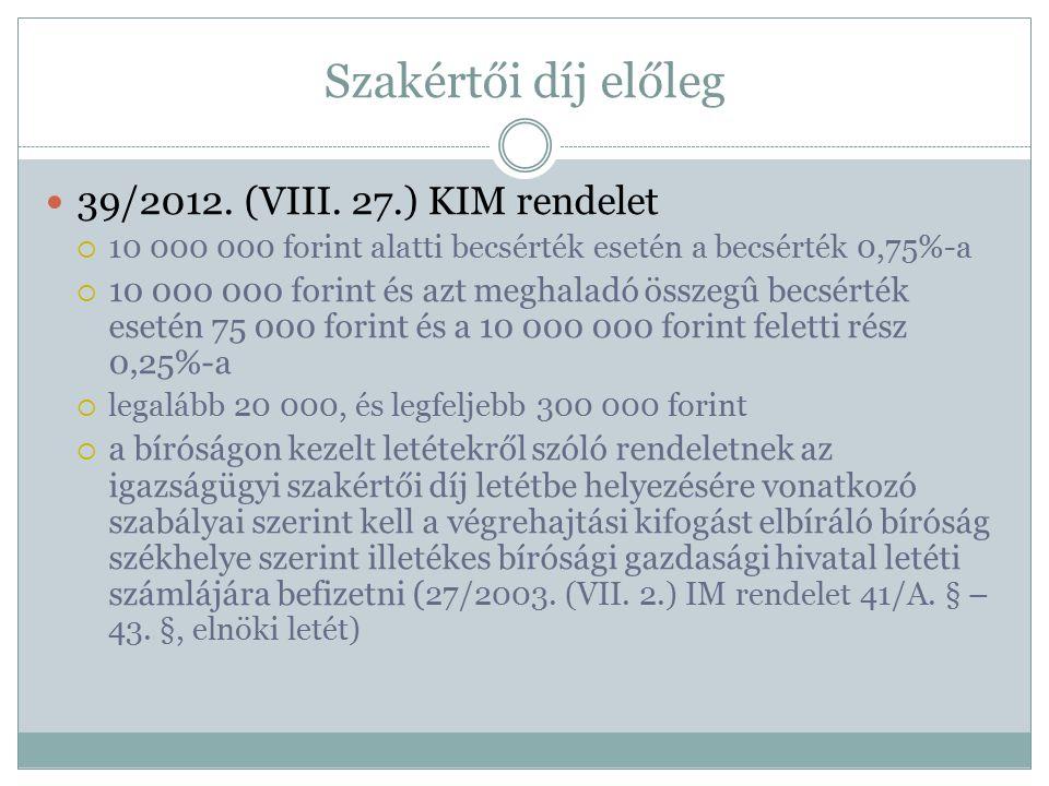 Szakértői díj előleg 39/2012. (VIII. 27.) KIM rendelet