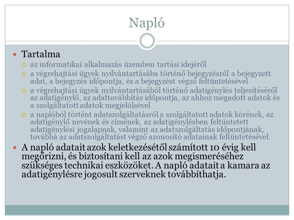 Napló Tartalma. az informatikai alkalmazás üzemben tartási idejéről.