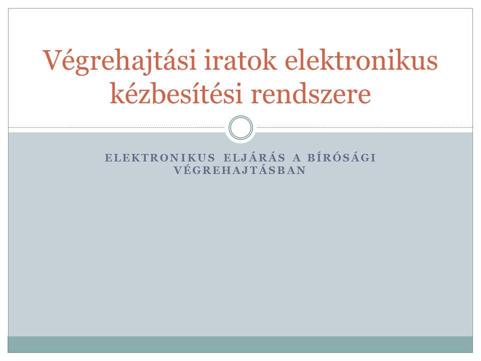 Végrehajtási iratok elektronikus kézbesítési rendszere