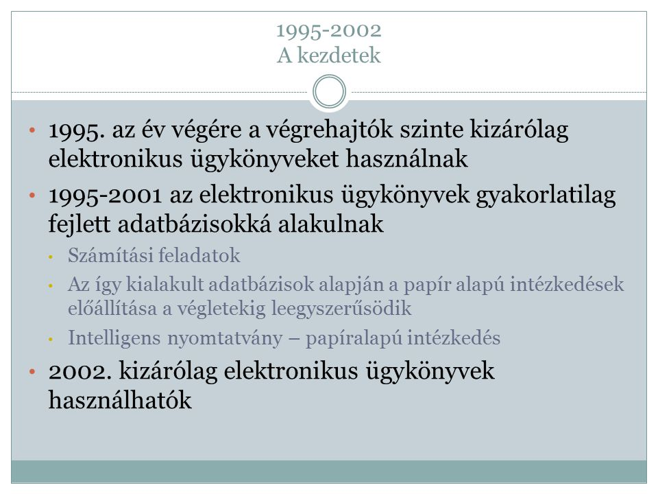 2002. kizárólag elektronikus ügykönyvek használhatók