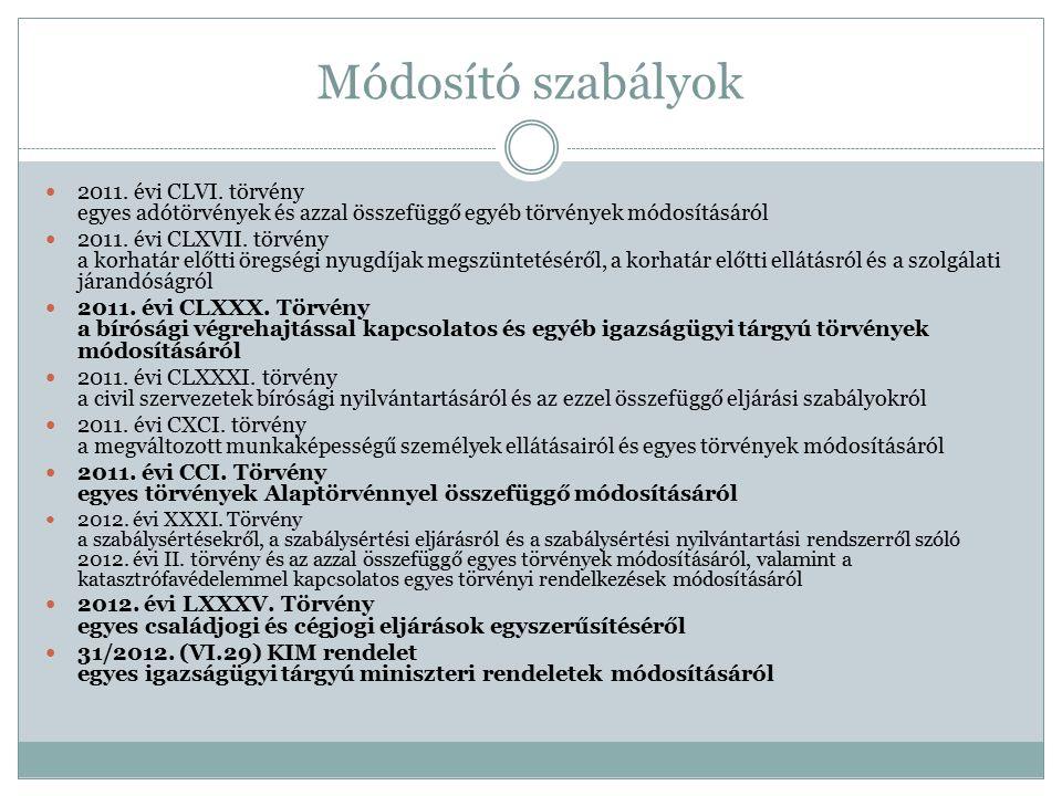Módosító szabályok 2011. évi CLVI. törvény egyes adótörvények és azzal összefüggő egyéb törvények módosításáról.