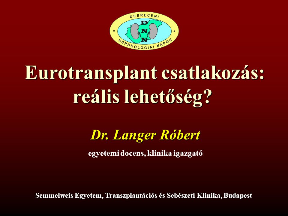 Eurotransplant csatlakozás: reális lehetőség