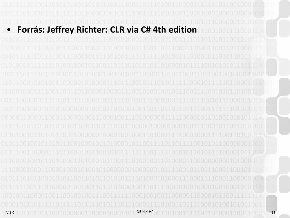 Forrás: Jeffrey Richter: CLR via C# 4th edition