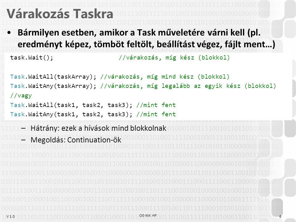 Várakozás Taskra Bármilyen esetben, amikor a Task műveletére várni kell (pl. eredményt képez, tömböt feltölt, beállítást végez, fájlt ment…)