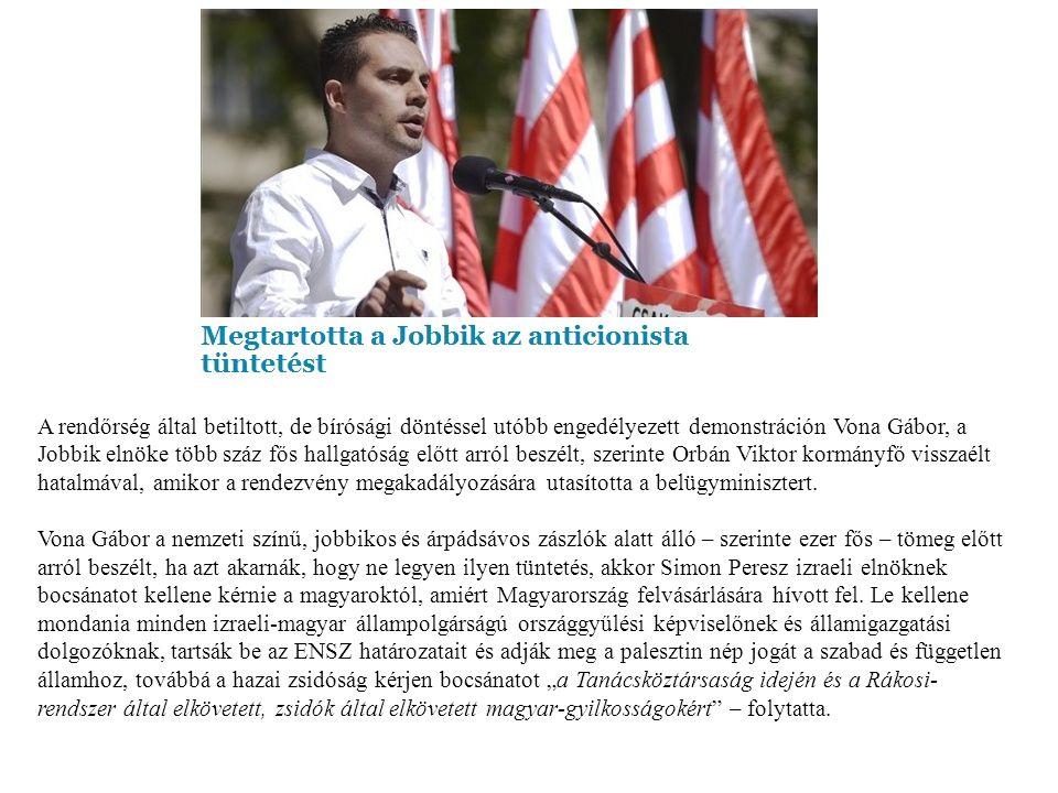 A rendőrség által betiltott, de bírósági döntéssel utóbb engedélyezett demonstráción Vona Gábor, a Jobbik elnöke több száz fős hallgatóság előtt arról beszélt, szerinte Orbán Viktor kormányfő visszaélt hatalmával, amikor a rendezvény megakadályozására utasította a belügyminisztert.