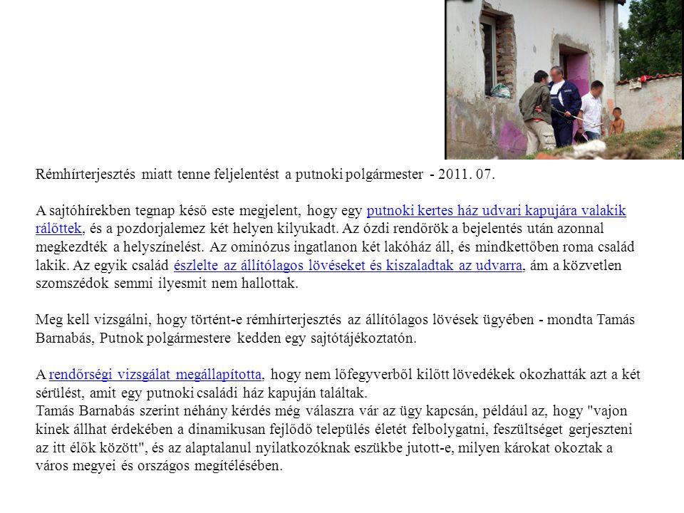 Rémhírterjesztés miatt tenne feljelentést a putnoki polgármester - 2011. 07.
