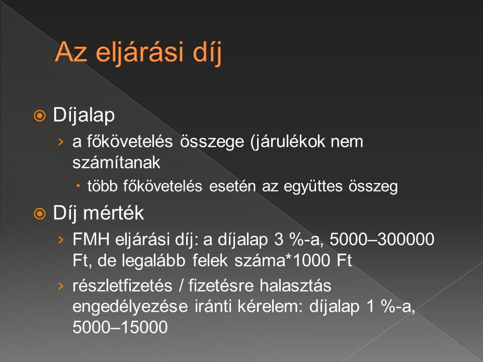Az eljárási díj Díjalap Díj mérték