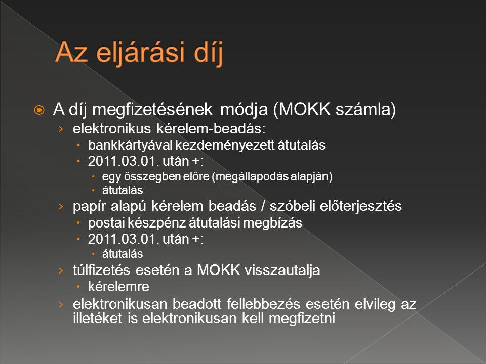 Az eljárási díj A díj megfizetésének módja (MOKK számla)