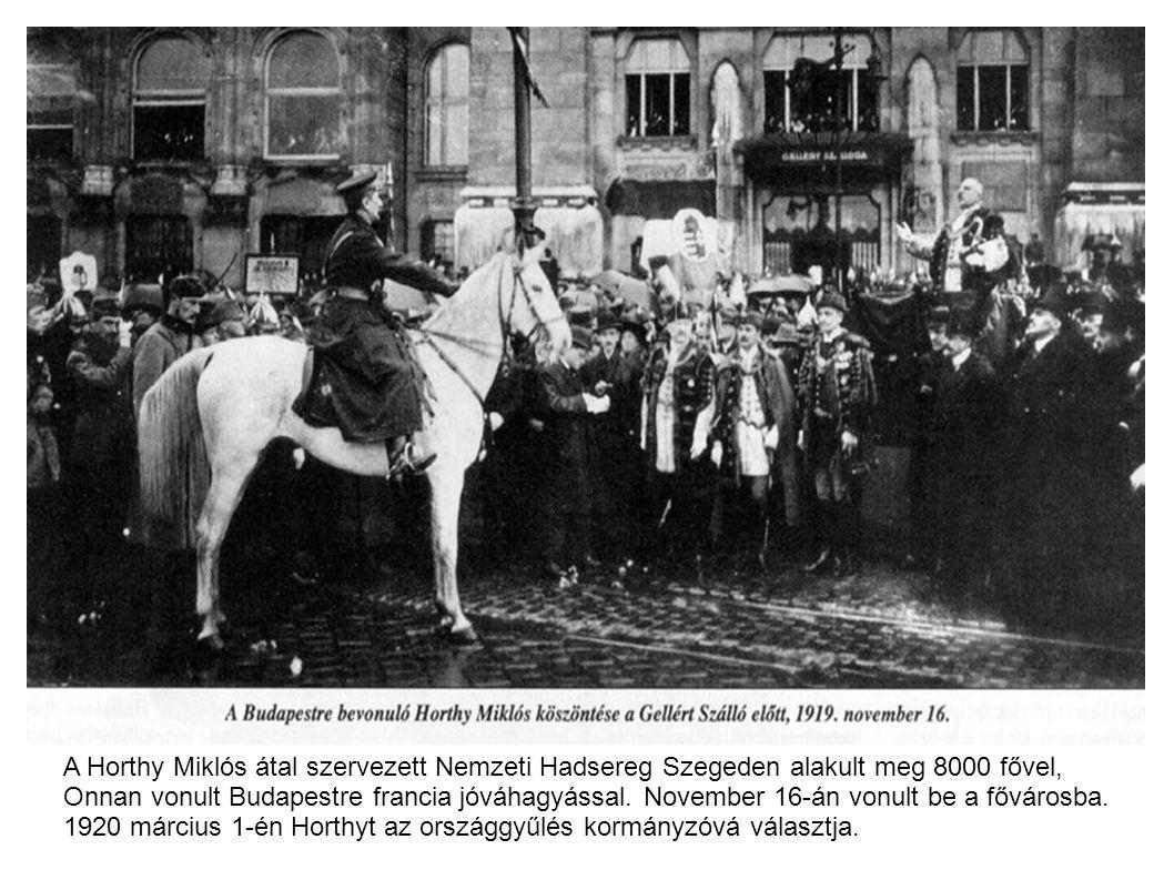 A Horthy Miklós átal szervezett Nemzeti Hadsereg Szegeden alakult meg 8000 fővel,