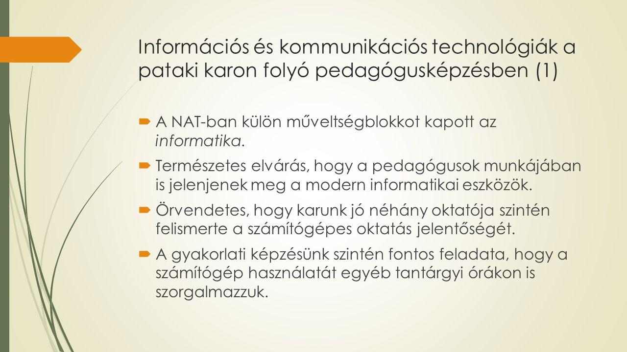 Információs és kommunikációs technológiák a pataki karon folyó pedagógusképzésben (1)