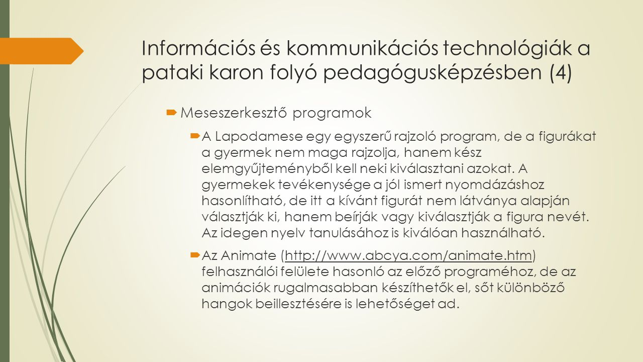 Információs és kommunikációs technológiák a pataki karon folyó pedagógusképzésben (4)