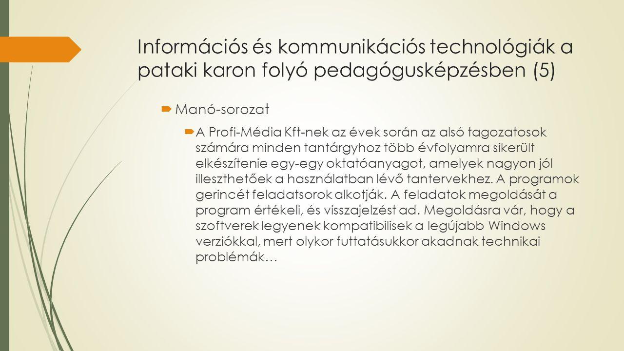 Információs és kommunikációs technológiák a pataki karon folyó pedagógusképzésben (5)