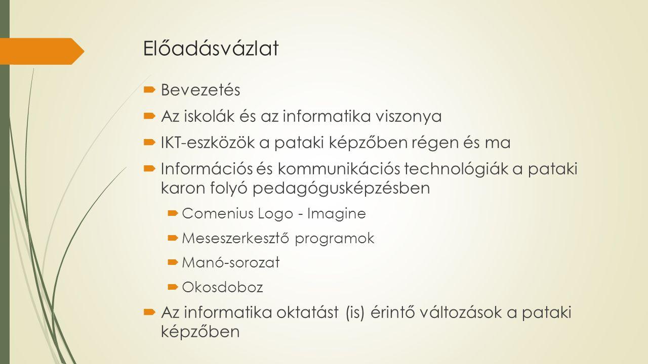 Előadásvázlat Bevezetés Az iskolák és az informatika viszonya