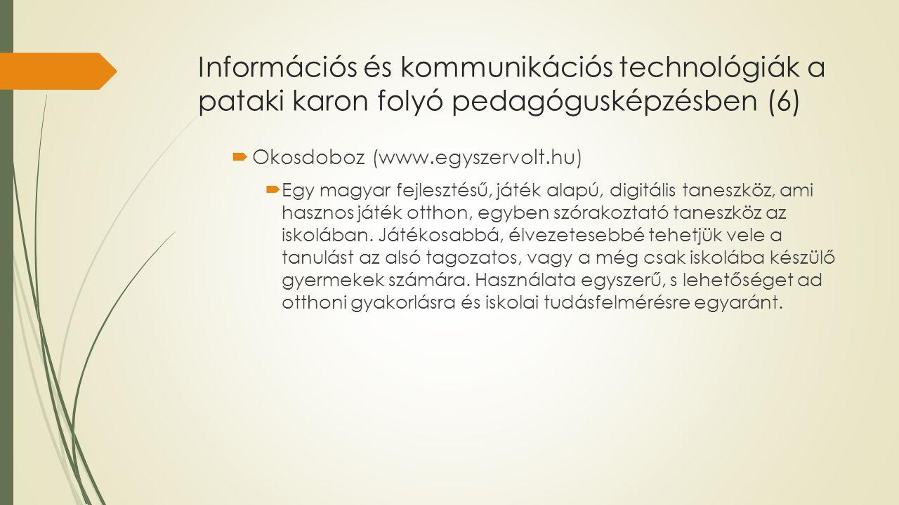 Információs és kommunikációs technológiák a pataki karon folyó pedagógusképzésben (6)