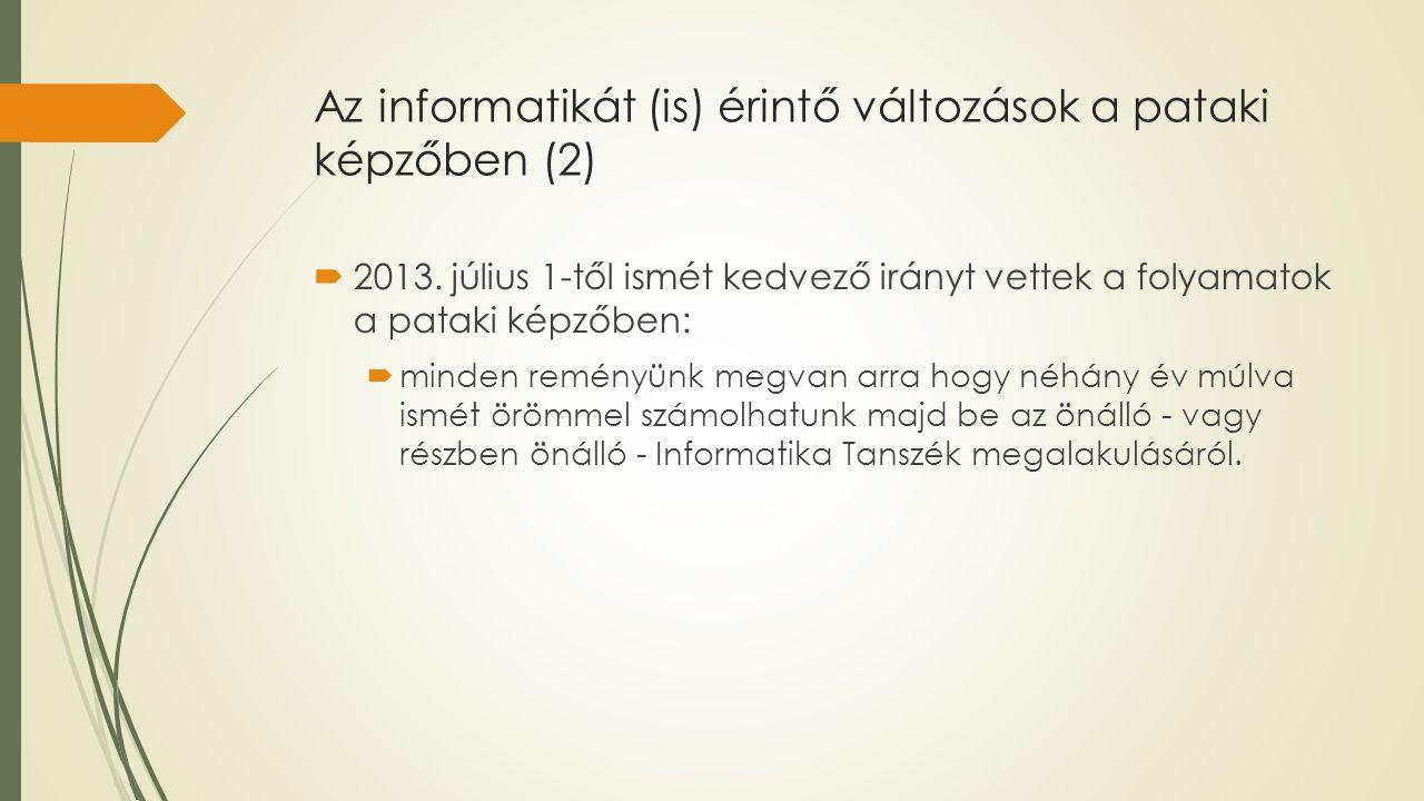 Az informatikát (is) érintő változások a pataki képzőben (2)