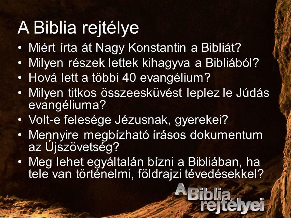 A Biblia rejtélye Miért írta át Nagy Konstantin a Bibliát