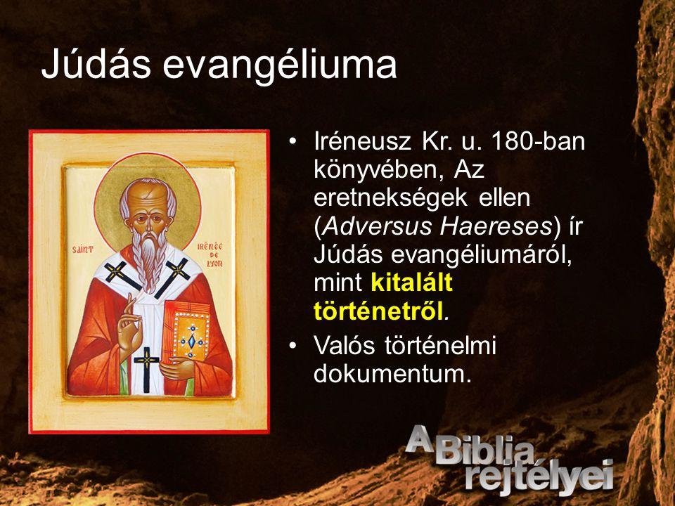 Júdás evangéliuma Iréneusz Kr. u. 180-ban könyvében, Az eretnekségek ellen (Adversus Haereses) ír Júdás evangéliumáról, mint kitalált történetről.