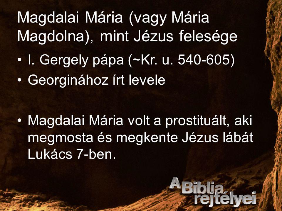 Magdalai Mária (vagy Mária Magdolna), mint Jézus felesége