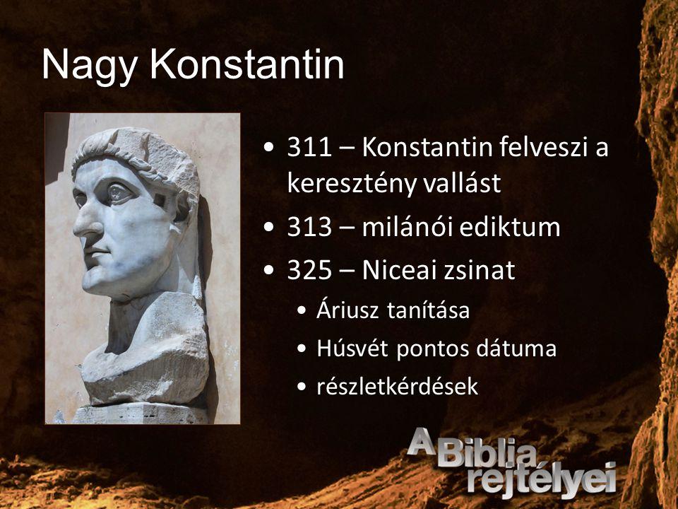 Nagy Konstantin 311 – Konstantin felveszi a keresztény vallást