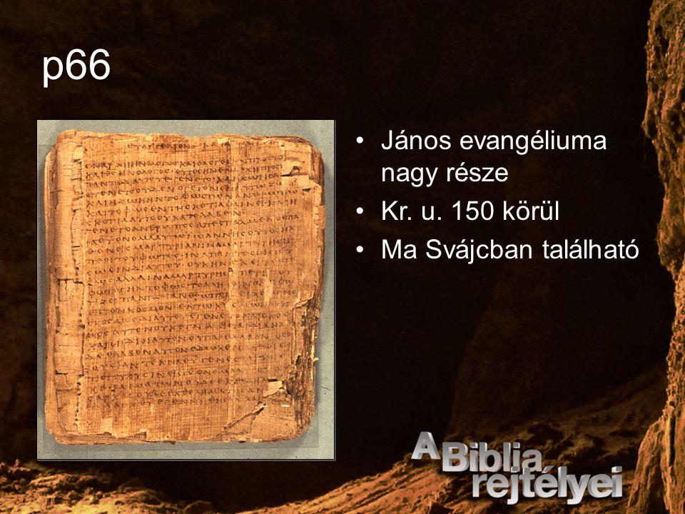 p66 János evangéliuma nagy része Kr. u. 150 körül