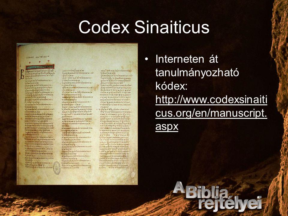 Codex Sinaiticus Interneten át tanulmányozható kódex: http://www.codexsinaiticus.org/en/manuscript.aspx.