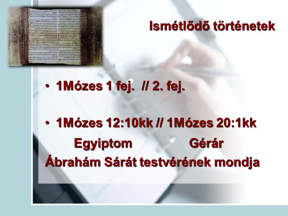 Egyiptom Gérár Ismétlődő történetek 1Mózes 1 fej. // 2. fej.