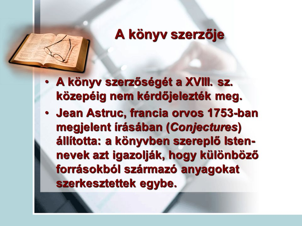 A könyv szerzője A könyv szerzőségét a XVIII. sz. közepéig nem kérdőjelezték meg.