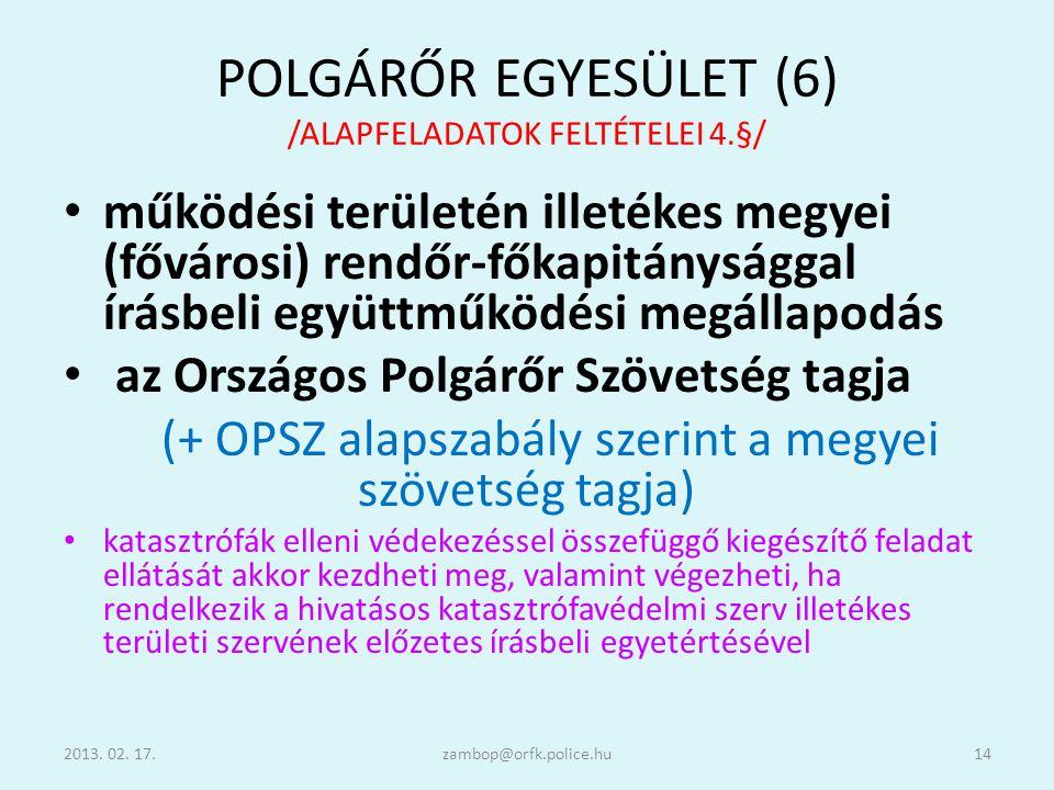POLGÁRŐR EGYESÜLET (6) /ALAPFELADATOK FELTÉTELEI 4.§/