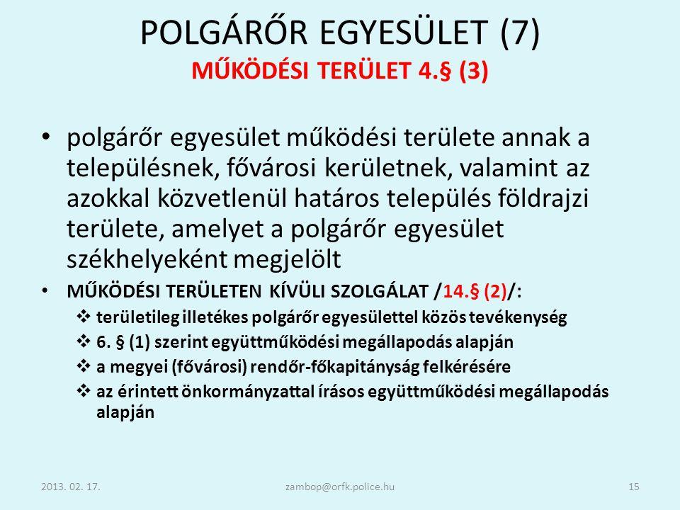 POLGÁRŐR EGYESÜLET (7) MŰKÖDÉSI TERÜLET 4.§ (3)