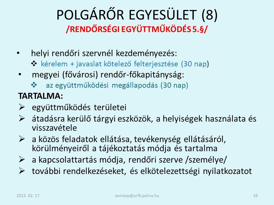 POLGÁRŐR EGYESÜLET (8) /RENDŐRSÉGI EGYÜTTMŰKÖDÉS 5.§/