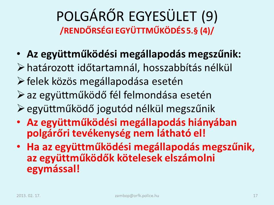 POLGÁRŐR EGYESÜLET (9) /RENDŐRSÉGI EGYÜTTMŰKÖDÉS 5.§ (4)/